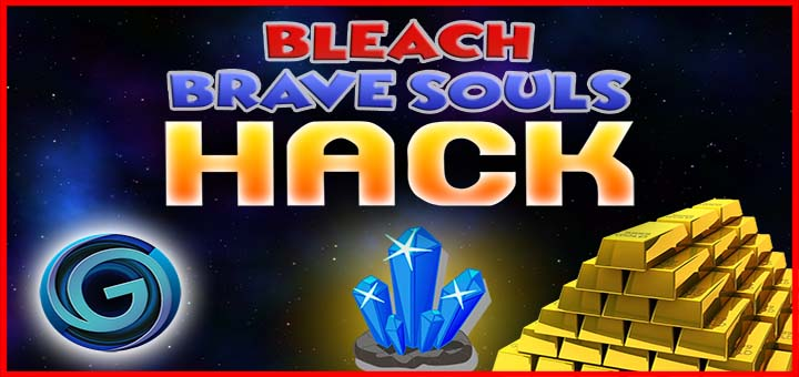 【HACKGAMING.INFO BLEACH BRAVE SOULS】 Coins and Orbs FOR ANDROID IOS PC PLAYSTATION | 100% WORKING METHOD | GET UNLIMITED RESOURCES NOW