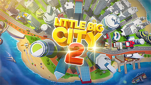 Fresh Update GAMEPICK.XYZ LITTLE BIG CITY 2